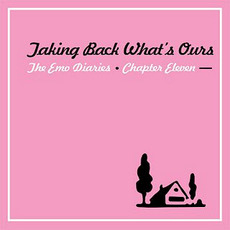 The Emo Diaries, Chapter 11: Taking Back What's Ours by Various Artists