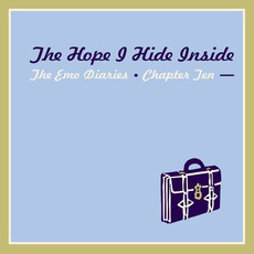 The Emo Diaries, Chapter Ten: The Hope I Hide Inside mp3 Compilation by Various Artists