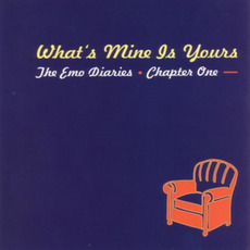 The Emo Diaries, Chapter One: What's Mine Is Yours mp3 Compilation by Various Artists