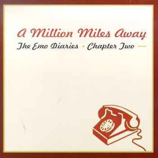 The Emo Diaries, Chapter Two: A Million Miles Away by Various Artists
