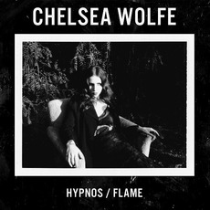 Hypnos / Flame mp3 Single by Chelsea Wolfe
