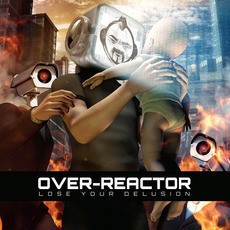 Lose Your Delusion mp3 Album by Over-Reactor