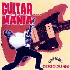 Guitar Mania, Volume 13 mp3 Compilation by Various Artists