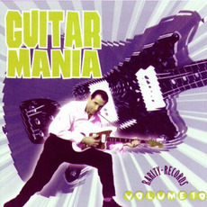 Guitar Mania, Volume 10 mp3 Compilation by Various Artists