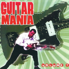 Guitar Mania, Volume 1 mp3 Compilation by Various Artists