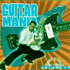 Guitar Mania, Volume 17: Finn Twang mp3 Compilation by Various Artists
