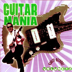 Guitar Mania, Volume 12 mp3 Compilation by Various Artists