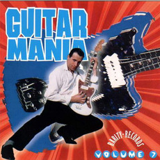 Guitar Mania, Volume 7 mp3 Compilation by Various Artists