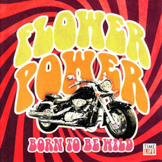 Flower Power: Born to Be Wild mp3 Compilation by Various Artists