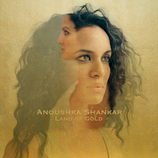 Land of Gold mp3 Album by Anoushka Shankar