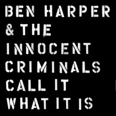 Call It What It Is mp3 Album by Ben Harper & The Innocent Criminals