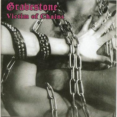 Victim Of Chains (Remastered) mp3 Album by Gravestone