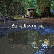 Going Down in History by Waco Brothers