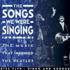 The Songs We Were Singing: Part Two, Disc Five: Ringo And George mp3 Compilation by Various Artists