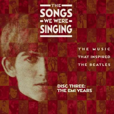 The Songs We Were Singing, Disc Three: The EMI Years