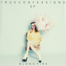 True Confessions EP by Blondfire