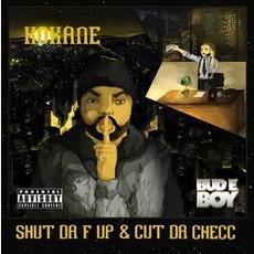 Shut Da F Up & Cut Da Checc! mp3 Album by Kokane