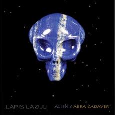 Alien/Abra Cadaver by Lapis Lazuli