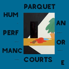 Human Performance mp3 Album by Parquet Courts