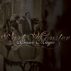 Part Monster mp3 Album by Piano Magic