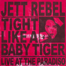 Tight Like A Baby Tiger (Live At Paradiso) mp3 Live by Jett Rebel