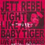 Tight Like A Baby Tiger (Live At Paradiso)