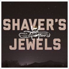 Shaver's Jewels: The Best of Shaver mp3 Artist Compilation by Shaver