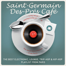 Saint-Germain-des-Prés Café, Volume 17 by Various Artists
