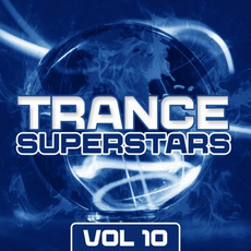 Trance Superstars, Vol. 10 by Various Artists