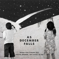 When You Figure Out You're Wrong, Get Back To Me mp3 Album by As December Falls
