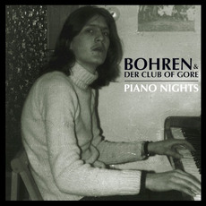 Piano Nights mp3 Album by Bohren & Der Club Of Gore