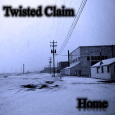 Home mp3 Album by Twisted Claim