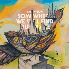 Somewhere We Will Find Our Place mp3 Album by Jim Bryson