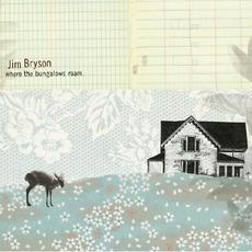 Where the Bungalows Roam mp3 Album by Jim Bryson