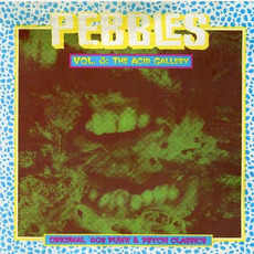 Pebbles, Volume 3: The Acid Gallery mp3 Compilation by Various Artists