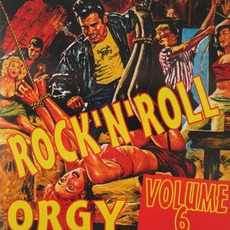 Rock 'n' Roll Orgy, Volume 6 by Various Artists