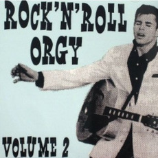Rock 'n' Roll Orgy, Volume 2 by Various Artists