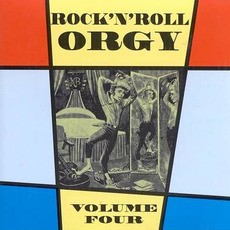 Rock 'n' Roll Orgy, Volume 4 by Various Artists