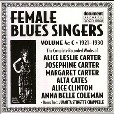 Female Blues Singers, Vol. 4: C (1921-1930) by Various Artists