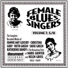 Female Blues Singers, Vol. 7: G-H (1922-1929) by Various Artists