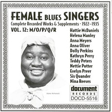 Female Blues Singers, Vol. 12: M-O-P-Q-R (1922-1935) by Various Artists
