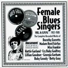 Female Blues Singers, Vol. 6: E-F-G (1922-1928) by Various Artists