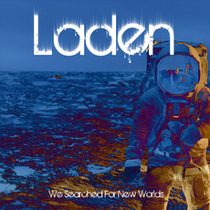We Searched For New Worlds by Laden