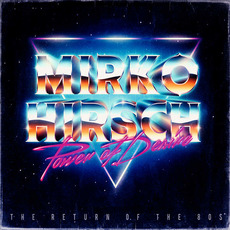 Power of Desire (The Return of the 80s) mp3 Album by Mirko Hirsch