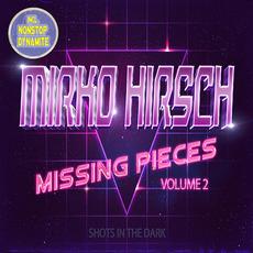 Missing Pieces, Volume 2 (Shots from the Dark) mp3 Album by Mirko Hirsch