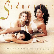 Nothing Matters Without Love mp3 Album by Seduction