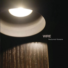 Nocturnal Koreans mp3 Album by Wire