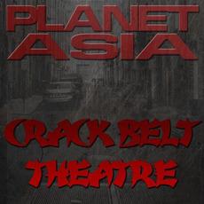 Crack Belt Theatre mp3 Album by Planet Asia
