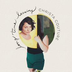 Long Time Leaving mp3 Album by Christa Couture