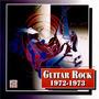 Guitar Rock: 1972-1973